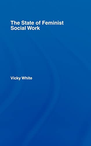 9780415328432: The State of Feminist Social Work