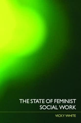 9780415328449: The State of Feminist Social Work