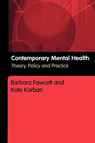 9780415328463: Contemporary Mental Health: Theory, Policy and Practice