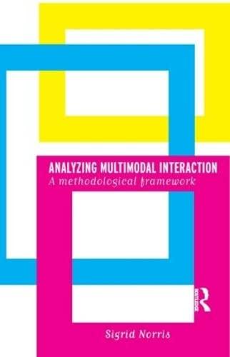 9780415328562: Analyzing Multimodal Interaction: A Methodological Framework