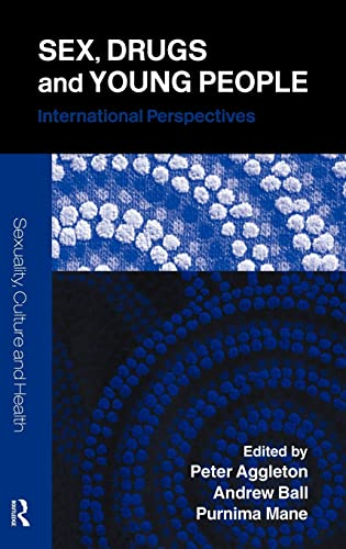 9780415328777: Sex, Drugs and Young People: International Perspectives (Sexuality, Culture and Health)