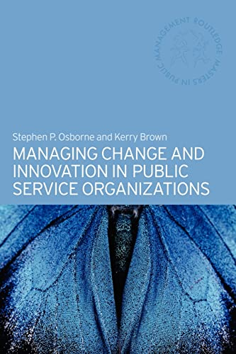 9780415328982: Managing Change and Innovation in Public Service Organizations (Routledge Masters in Public Management)