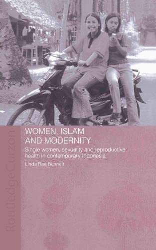 9780415329293: Women, Islam and Modernity: Single Women, Sexuality and Reproductive Health in Contemporary Indonesia