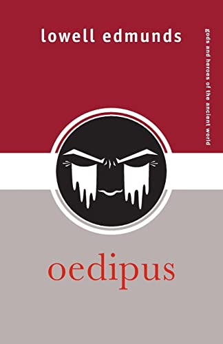 Oedipus (Gods and Heroes of the Ancient World) (0415329353) by Lowell Edmunds