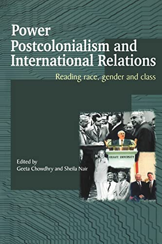 Power Postcolonialism And International Relations: Geeta Chowdhry and Sheila Nair (eds)