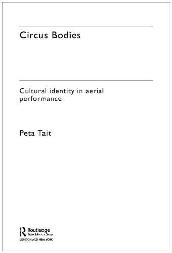 9780415329378: Circus Bodies: Cultural Identity in Aerial Performance