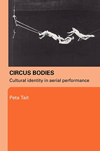 9780415329385: Circus Bodies: Cultural Identity in Aerial Performance