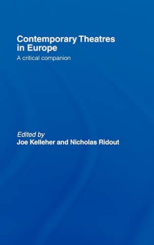 9780415329392: Contemporary Theatres in Europe: A Critical Companion