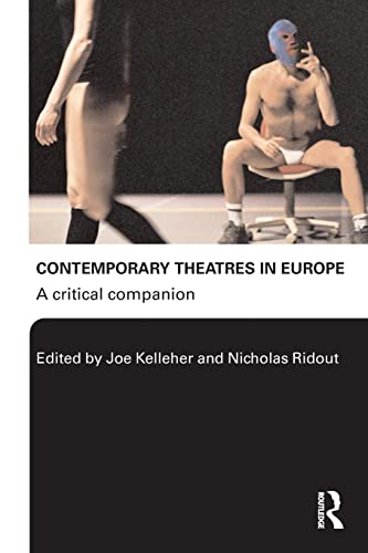 9780415329408: Contemporary Theatres in Europe: A Critical Companion