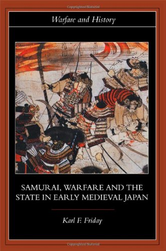 9780415329620: Samurai, Warfare and the State in Early Medieval Japan (Warfare and History)