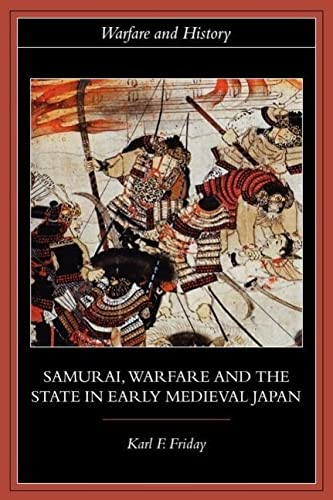9780415329637: Samurai, Warfare and the State in Early Medieval Japan (Warfare and History)