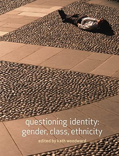 9780415329682: Questioning Identity : Gender, Class, Ethnicity (Understanding Social Change)