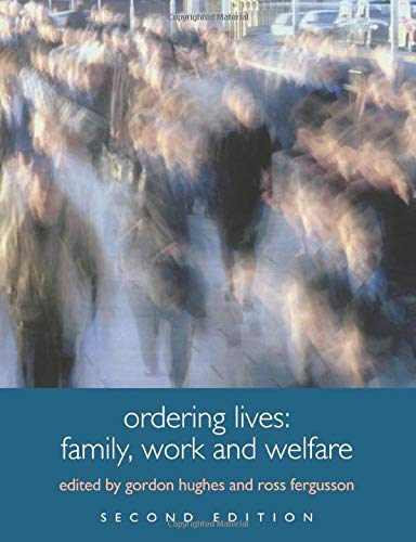 9780415329729: Ordering Lives: Family, Work and Welfare (Understanding Social Change)