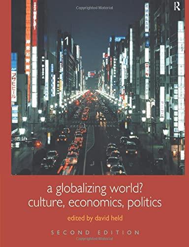 9780415329743: A Globalizing World?: Culture, Economics, Politics (Understanding Social Change)