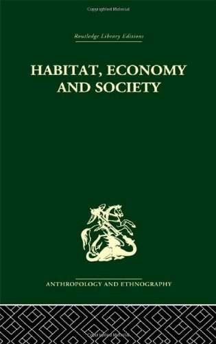 9780415330060: Habitat, Economy and Society: A Geographical Introduction to Ethnology