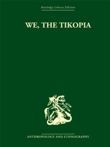 9780415330206: We the Tikopia: A sociological study of kinship in primitive Polynesia