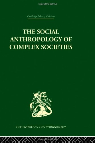 9780415330282: RL E: Anthropology and Ethnography: Social Anthropology of Complex Societies (Routledge Library Editions: Anthropology & Ethnography)