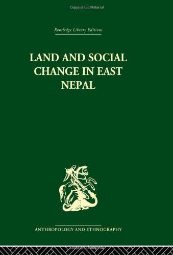 9780415330466: Land and Social Change in East Nepal: A Study of Hindu-Tribal Relations