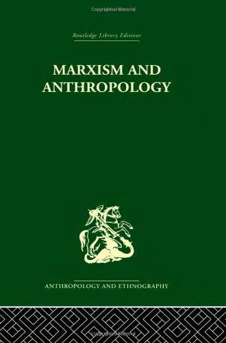 9780415330619: Marxism and Anthropology: The History of a Relationship
