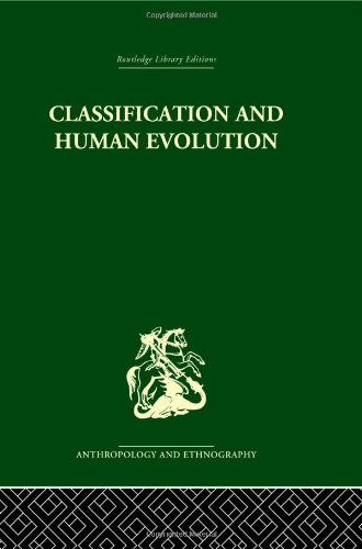 9780415330688: Classification and Human Evolution: Volume 8 (Routledge Library Editions: Anthropology & Ethnography)