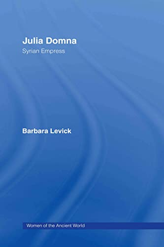 9780415331432: Julia Domna: Syrian Empress (Women of the Ancient World)
