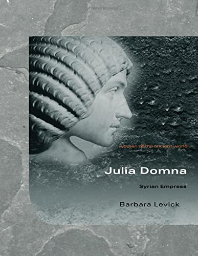 9780415331449: Julia Domna: Syrian Empress (Women of the Ancient World)