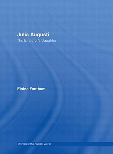 Julia Augusti (Women of the Ancient World) (0415331455) by Fantham, Elaine