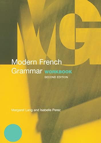 Modern French Grammar Workbook (Routledge Modern Grammars): Margaret Lang