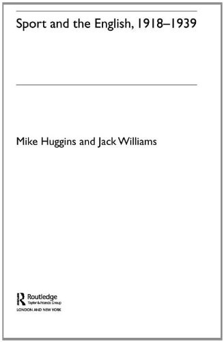Sport and the English, 1918-1939: Huggins, Mike