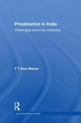 Privatisation in India: Challenging Economic Orthodoxy: T.T. Ram Mohan