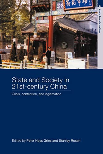 State and Society in 21st Century China: Crisis, Contention and Legitimation (Asia's ...
