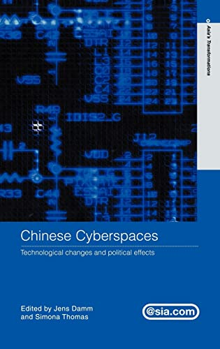 Chinese Cyberspaces: Technological Changes and Political Effects: Damm, Jens; Thomas,