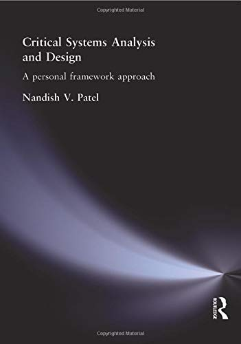 Critical Systems and Analysis and Design : A Personal Framework Approach: Patel, Nandish V.