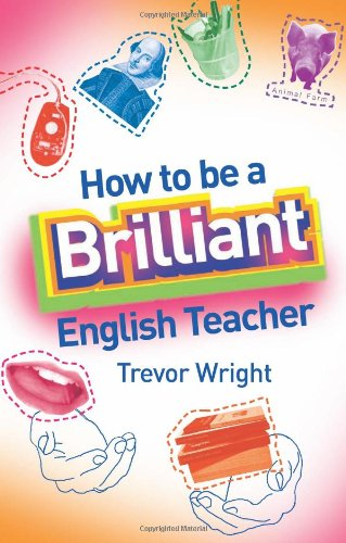 9780415332460: How to Be a Brilliant English Teacher