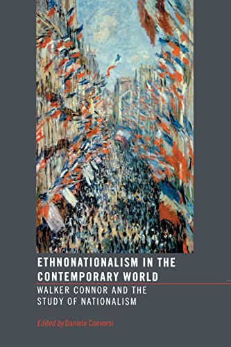 9780415332736: Ethnonationalism in the Contemporary World: Walker Connor and the Study of Nationalism (Routledge Advances in International Relations and Global Politics)