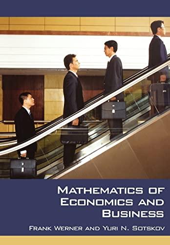 Mathematics of Economics and Business: Frank Werner; Yuri