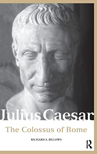 9780415333146: Julius Caesar: The Colossus of Rome (Roman Imperial Biographies)
