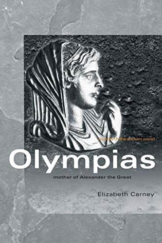 9780415333177: Olympias: Mother of Alexander the Great (Women of the Ancient World)