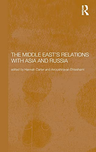9780415333221: The Middle East's Relations with Asia and Russia (Durham Modern Middle East and Islamic World Series)