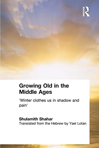9780415333603: Growing Old in the Middle Ages: 'Winter Clothes Us in Shadow and Pain'