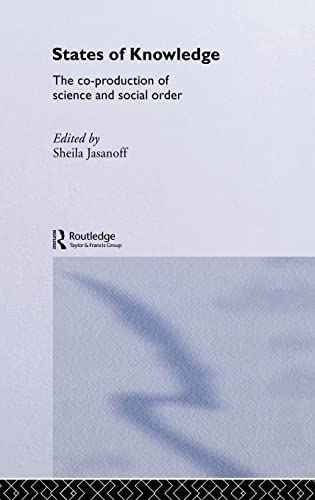 9780415333610: States of Knowledge: The Co-Production of Science and the Social Order (International Library of Sociology)