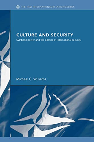 9780415333979: Culture and Security: Symbolic Power and the Politics of International Security (New International Relations)