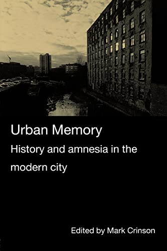 9780415334068: Urban Memory: History and Amnesia in the Modern City