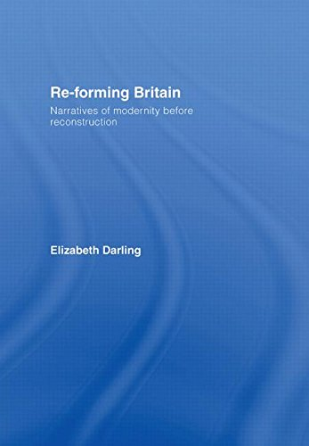 9780415334075: Re-forming Britain: Narratives of Modernity before Reconstruction
