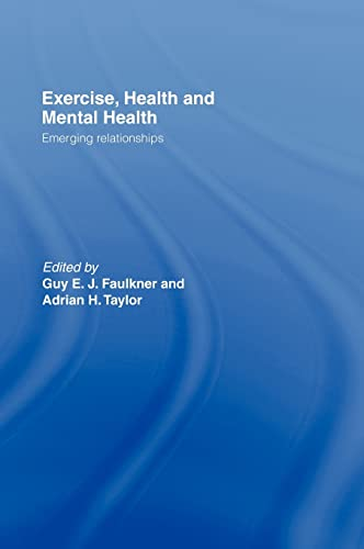 9780415334303: Exercise, Health and Mental Health: Emerging Relationships