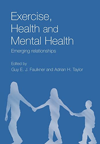 9780415334310: Exercise, Health and Mental Health: Emerging Relationships