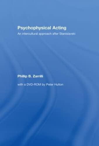 9780415334570: Psychophysical Acting: An Intercultural Approach after Stanislavski