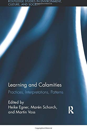 9780415334907: Learning and Calamities: Practices, Interpretations, Patterns: Beyond Quality and Competence