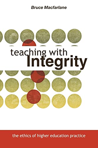9780415335096: Teaching with Integrity: The Ethics of Higher Education Practice
