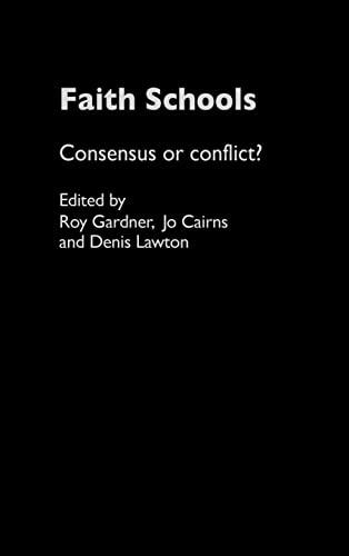 9780415335256: Faith Schools: Consensus or Conflict?